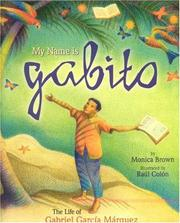 Cover of: My Name Is Gabito | Monica Brown