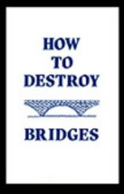 Cover of: How To Destroy Bridges | N/A