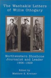 Cover of: The Washakie Letters of Willie Ottogary, Northwestern Shoshone Journalist and Leader, 1906-1929