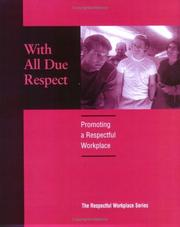 Cover of: With All Due Respect: Promoting Respectful Workplace
