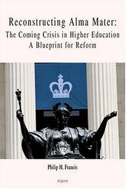 Cover of: Reconstructing Alma Mater | Philip, H. Francis