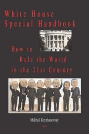 Cover of: White House Special Handbook, or How to Rule the World in the 21st Century