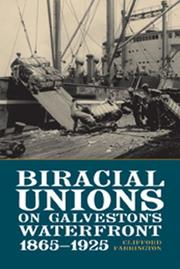 Biracial unions on Galveston's waterfront, 1865/1925 by Clifford Farrington