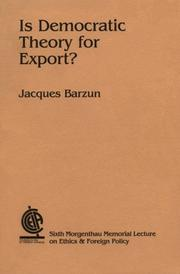 Cover of: Is Democratic Theory for Export (Morgenthau Memorial Leture on Ethics and Foreign Policy, No. 6)