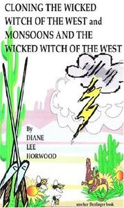 Cover of: Cloning the Wicked Witch of the West / Monsoons and the Wicked Witch of the West | Diane Lee Horwood