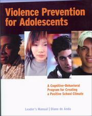 Cover of: Violence Prevention for Adolescents: A Cognitive-Behavioral Program for Creating a Positive School Climate