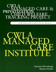 Cover of: Managed Care and Privatization Child Welfare Tracking Project | Charlotte McCullough
