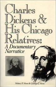 Cover of: Charles Dickens and His Chicago Relatives | Sidney P. Moss