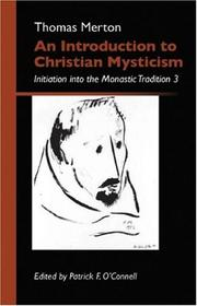 Cover of: An Introduction to Christian Mysticism | Thomas Merton