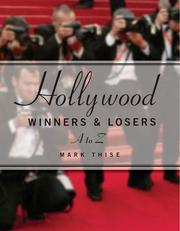 Cover of: Hollywood Winners and Losers, From A to Z | Mark M. Thise