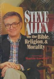 Cover of: Steve Allen on the Bible, Religion, and Morality/More Steve Allen on the Bible, Religion, and Morality | Steve Allen