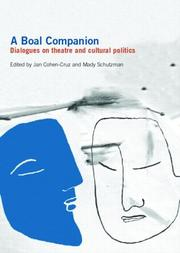Cover of: BOAL COMPANION: DIALOGUES ON THEATRE AND CULTURAL POLITICS; ED. BY JAN COHEN-CRUZ |