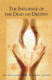 Cover of: Influence Of The Dead On Destiny (Collected Works of Rudolf Steiner) | Rudolf Steiner