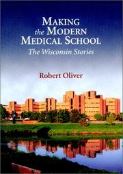 Cover of: Making the Modern Medical School | Robert Oliver
