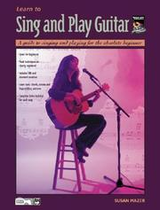 Cover of: Learn to Sing and Play Guitar | Susan Mazer