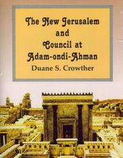 Cover of: The New Jerusalem and Council at Adam-Ondi-Ahman | Duane S. Crowther