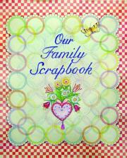 Cover of: Our Family Scrapbook (Family Scrapbooking Series)