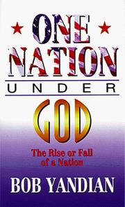 Cover of: One nation under God: the rise or fall of a nation