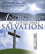Anointing for Loved Ones Salvation by Melanie Hemry, Gina Lynnes
