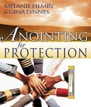 Anointing for Protection by Melanie Hemry, Gina Lynnes