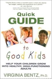 Cover of: Quick Guide to Good Kids | Virginia Bentz