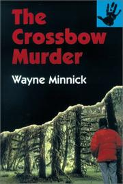 Cover of: The Crossbow Murder | Wayne Minnick
