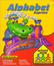 Cover of: Alphabet Express (School Zone Interactive, Ages 3-6) | School Zone Publishing Interactive Staff