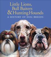 Cover of: Little lions, bull baiters & hunting hounds | Jeff Crosby