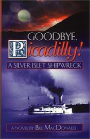 Cover of: Goodbye Picadilly! A Silver Islet Shipwreck