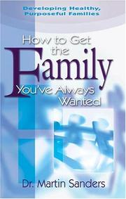 Cover of: How To Get The Family You've Always Wanted