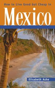 Cover of: How to Live Good but Cheap in Mexico | Elisabeth Ashe