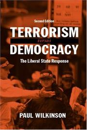 Cover of: Terrorism Versus Democracy: The Liberal State Response (Cass Series: Political Violence) | Paul Wilkinson