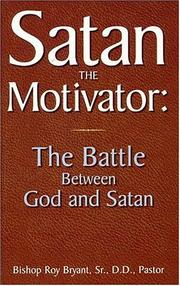 Cover of: Satan the Motivator | Roy, Sr. Bryant