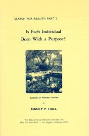 Cover of: Is Each Individual Born With a Purpose: Lectures on Personal Growth (Search for Reality : Part 2) | Manly P. Hall