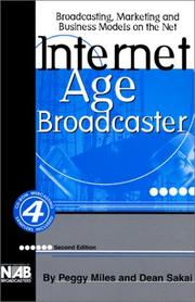 Internet Age Broadcaster-2nd Ed. by Peggy Miles, Dean Sakai