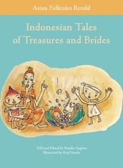 Cover of: Indonesian Tales of Treasures and Brides (Asian Folktales Retold) |