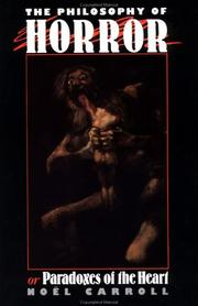 Cover of: The philosophy of horror, or, Paradoxes of the heart | Noël Carroll