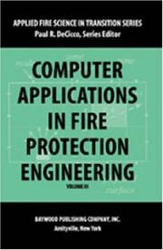 Cover of: Computer Applications in Fire Protection Engineering (Applied Fire Science in Transition Series, V. 3) | Paul R. Decicco