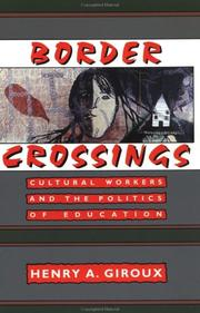 Cover of: Border crossings: cultural workers and the politics of education