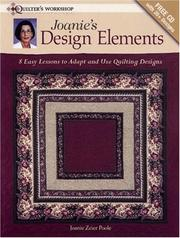Cover of: Joanie's Design Elements: 8 Easy Lessons to Adapt and Use Quilting Designs (Quilter's Workshop)