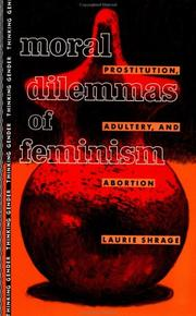 Cover of: Moral dilemmas of feminism | Laurie Shrage