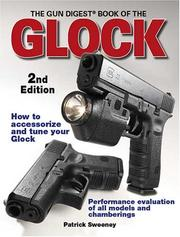 Cover of: The Gun Digest Book Of The Glock (Gun Digest Book of the Glock) | Patrick Sweeney