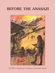 Cover of: Before the Anasazi: Early Man on the Colorado Plateau (Plateau (Flagstaff, Ariz. : 1939), Vol. 61, No. 2,)