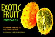 Cover of: Exotic Fruit Postcards | Norman Van Aken