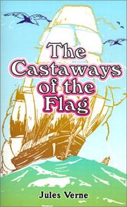 Cover of: The castaways of the flag: the final adventures of the Swiss Family Robinson.