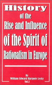 Cover of: History of the Rise and Influence of the Spirit of Rationalism in Europe | William Edward Hartpole Lecky
