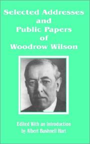 Cover of: Selected addresses and public papers of Woodrow Wilson