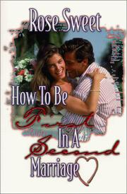 Cover of: How to Be First in a Second Marriage | Rose Sweet