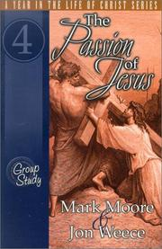 The Passion of Jesus (Year in the Life of Christ) by Mark Moore, Jon Weece