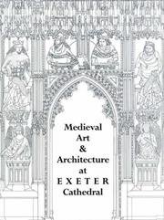 Cover of: Medieval Art and Architecture at Exeter Cathedral